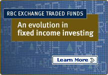 RBC EXCHANGE TRADED FUNDS An evolution in fixed income investing Learn More >